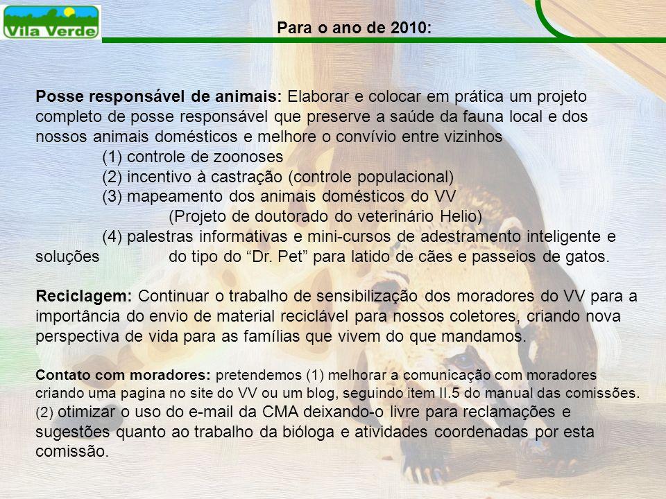 Para o ano de 2010: Posse responsável de animais: Elaborar e colocar em prática um projeto completo de posse responsável que preserve a saúde da fauna