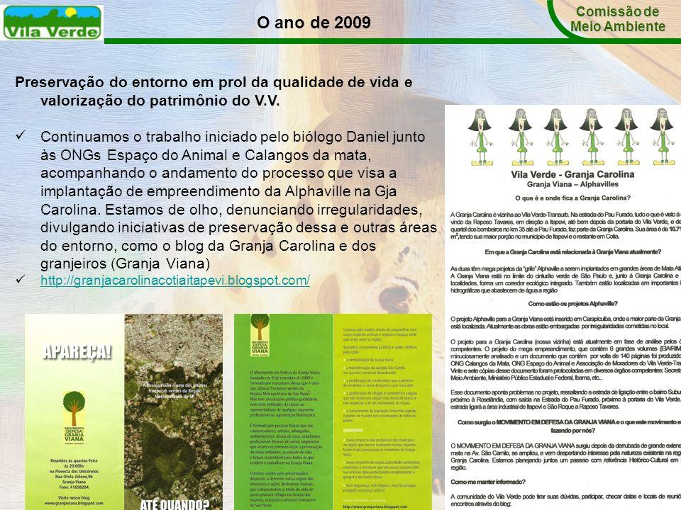 Preservação do entorno em prol da qualidade de vida e valorização do patrimônio do V.V. Continuamos o trabalho iniciado pelo biólogo Daniel junto às O