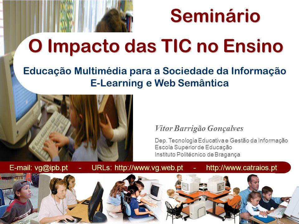 O Impacto das TIC no Ensino Vitor Barrigão Gonçalves Dep. Tecnologia Educativa e Gestão da Informação Escola Superior de Educação Instituto Politécnic