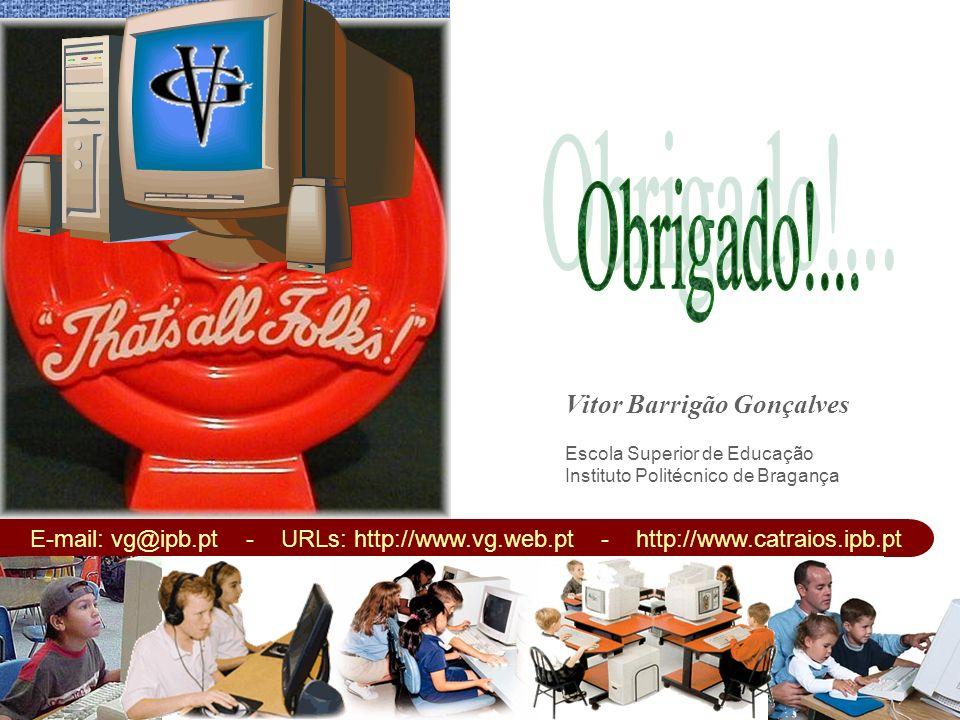 Seminário Impacto das TICs no Ensino 51 Vitor Barrigão Gonçalves Escola Superior de Educação Instituto Politécnico de Bragança E-mail: vg@ipb.pt - URL