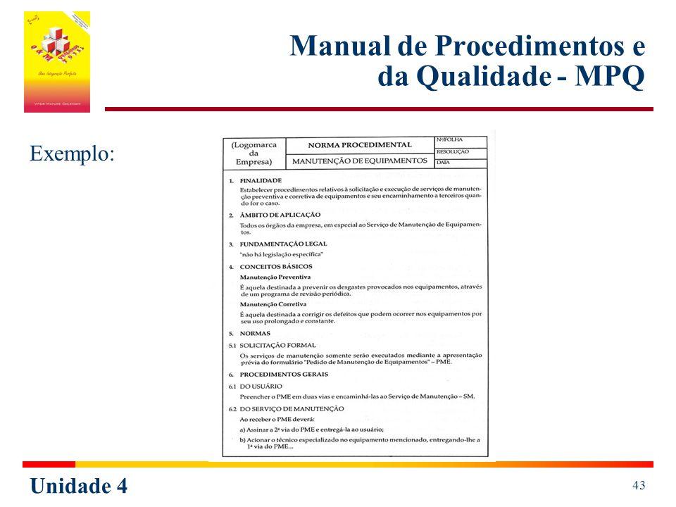 Unidade 4 43 Manual de Procedimentos e da Qualidade - MPQ Exemplo: