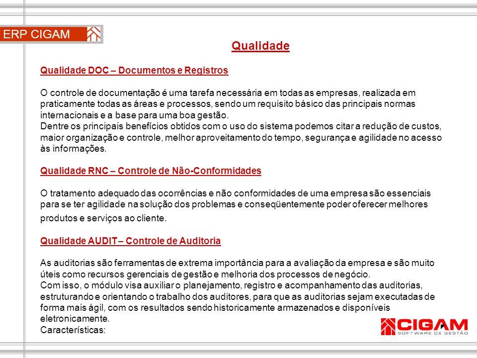 ERP CIGAM Qualidade Qualidade DOC – Documentos e Registros O controle de documentação é uma tarefa necessária em todas as empresas, realizada em prati
