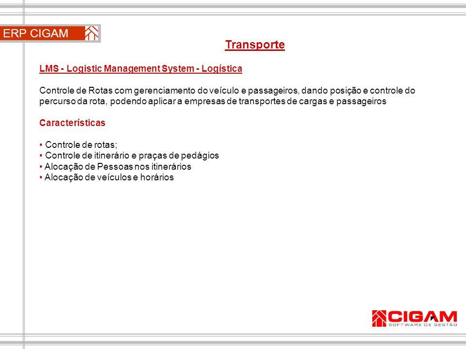 ERP CIGAM Transporte LMS - Logistic Management System - Logística Controle de Rotas com gerenciamento do veículo e passageiros, dando posição e contro