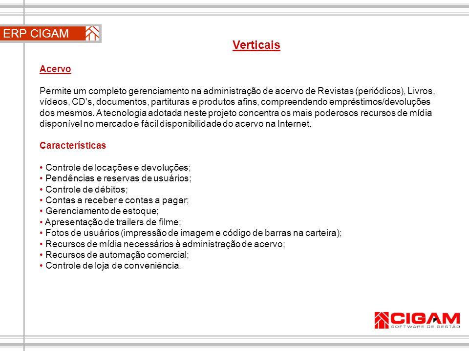 ERP CIGAM Verticais Acervo Permite um completo gerenciamento na administração de acervo de Revistas (periódicos), Livros, vídeos, CD's, documentos, pa
