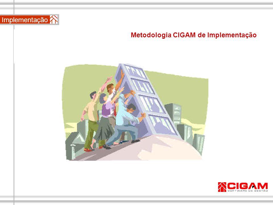 Metodologia CIGAM de Implementação Implementação