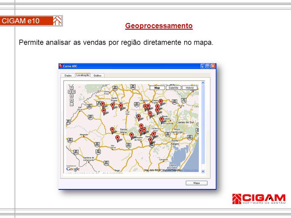 Permite analisar as vendas por região diretamente no mapa. CIGAM e10 Geoprocessamento