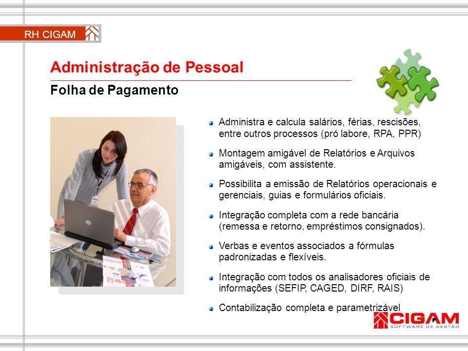 Folha de Pagamento Administra e calcula salários, férias, rescisões, entre outros processos (pró labore, RPA, PPR) Montagem amigável de Relatórios e A