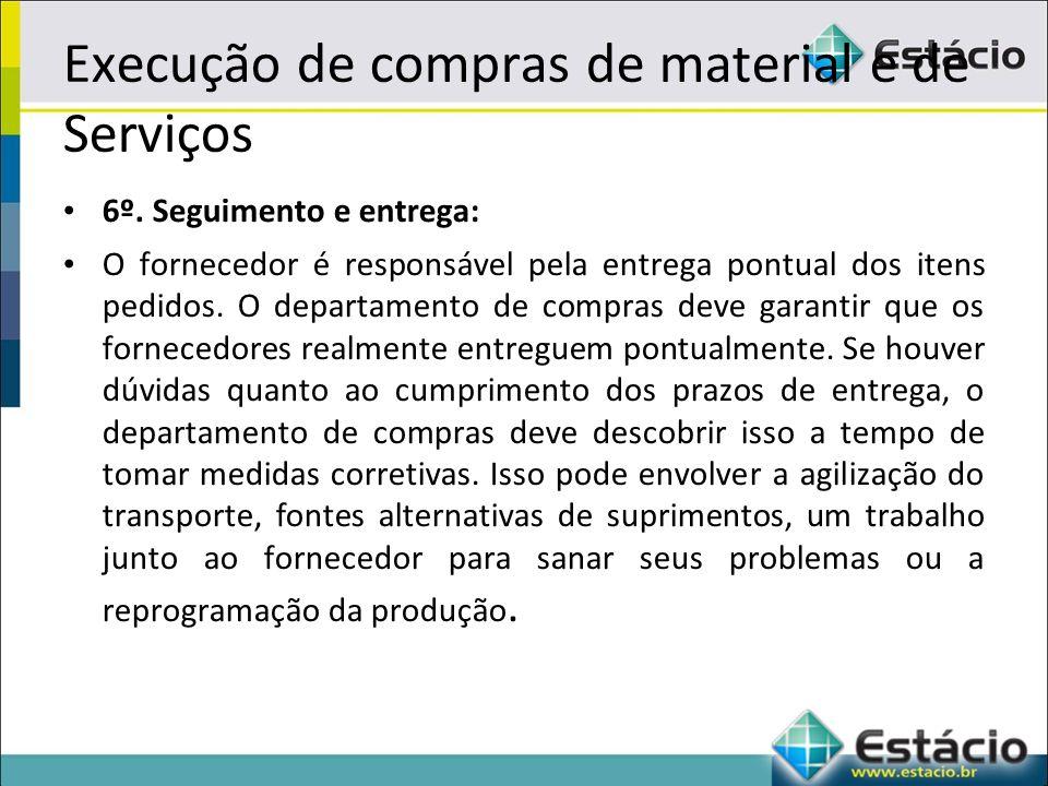 Execução de compras de material e de Serviços 6º.