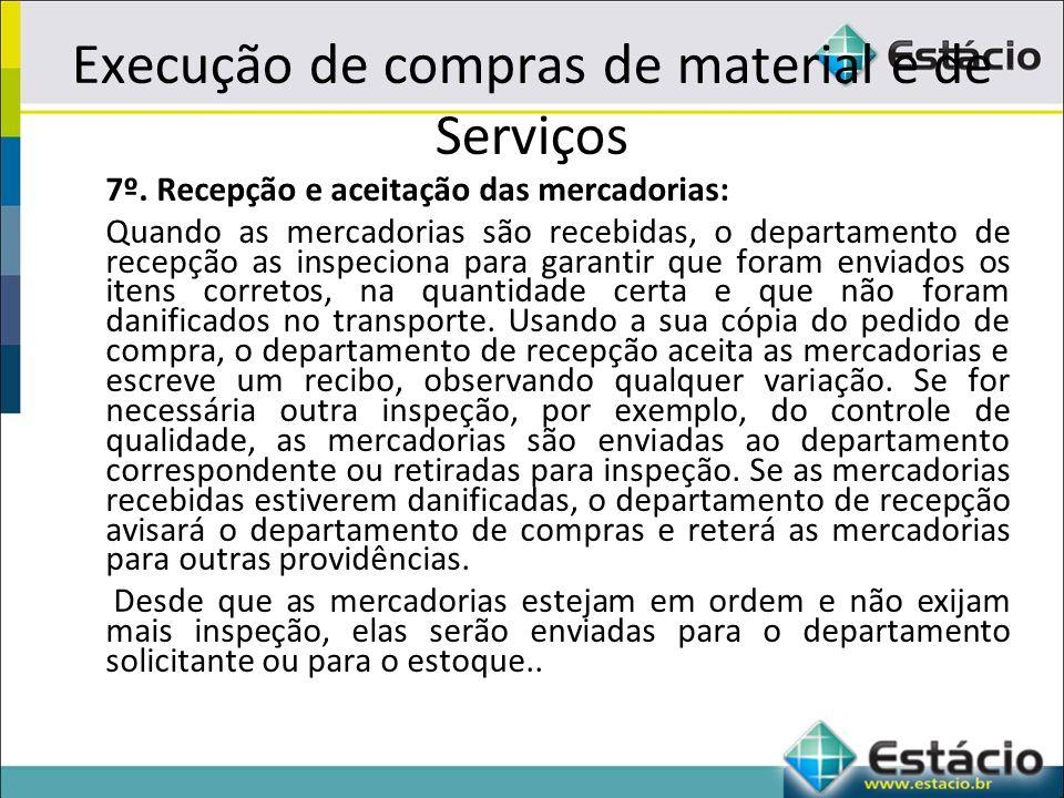 Execução de compras de material e de Serviços 7º.