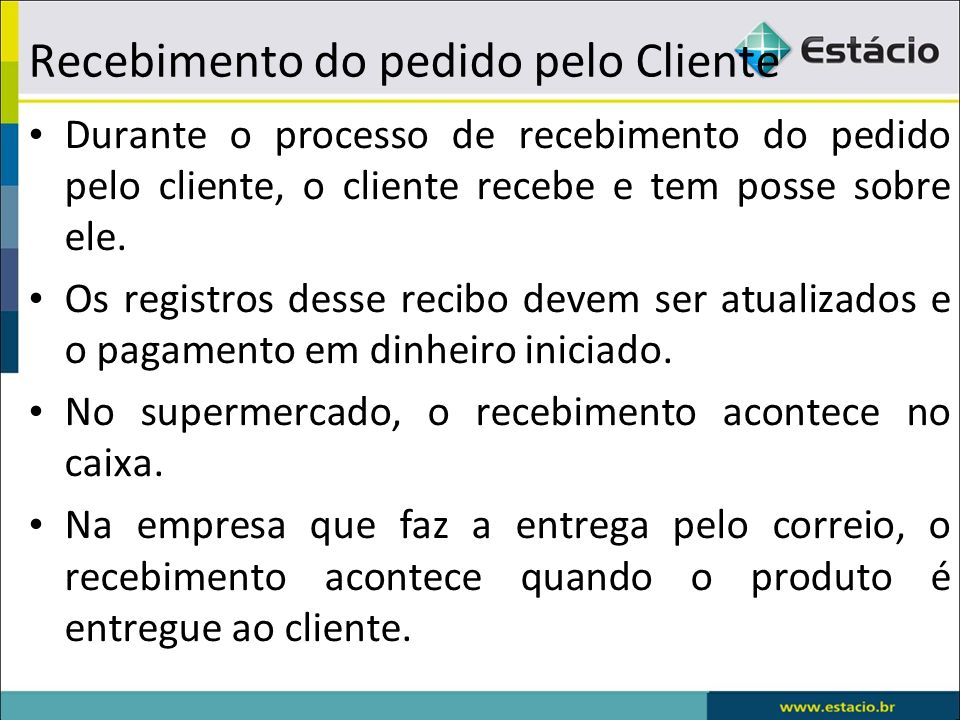 Recebimento do pedido pelo Cliente Durante o processo de recebimento do pedido pelo cliente, o cliente recebe e tem posse sobre ele.