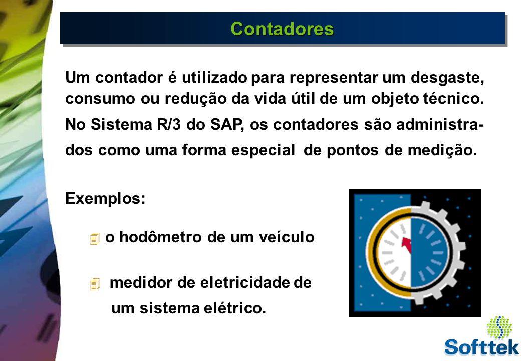 Controle do ObjetoUtilização de Contadores Pontos de Medição e Contadores Temperatura Pressão Espessura 12.500 Km Horas de Operação Decolagens