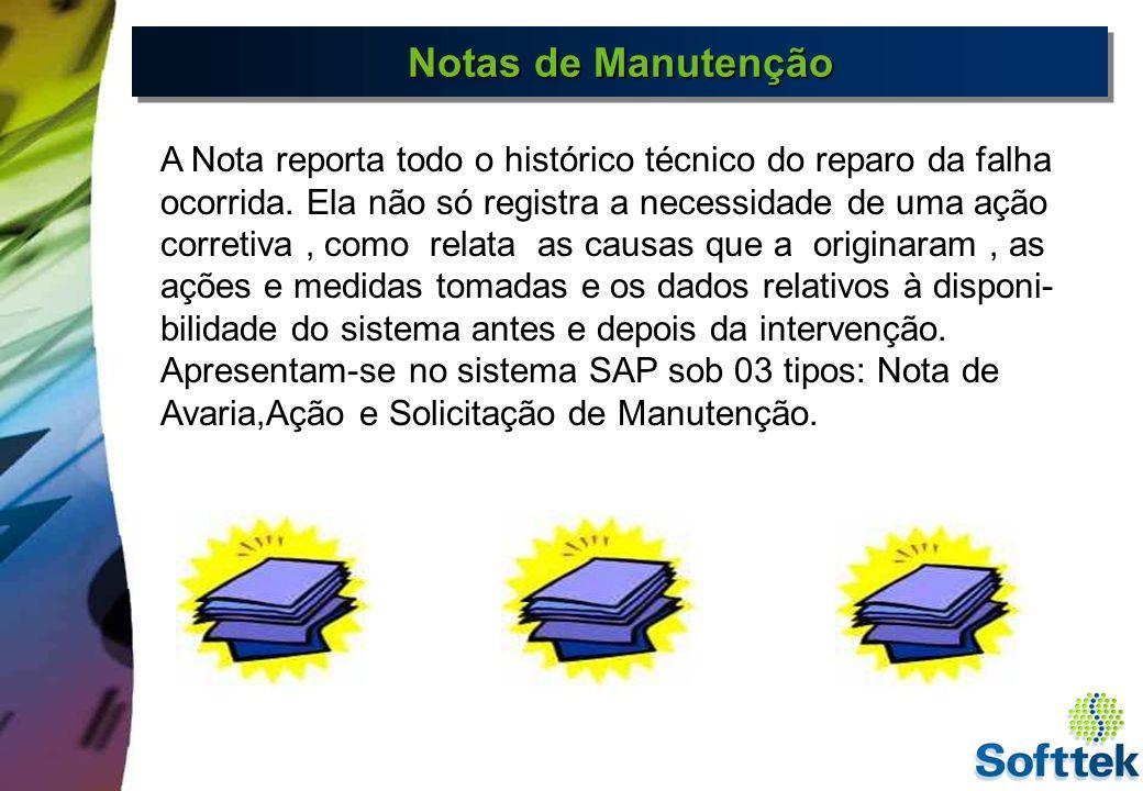 Tipos de Notas de Manutenção Para descrever o estado do objeto de manutenção e um mal funcionamento em particular.
