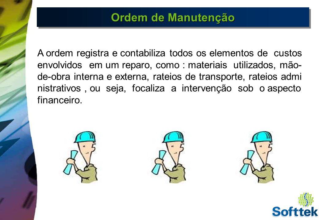 Órdenes de Mantenimiento Ordem de PM é : um elemento de integração operacional utilizada para planejar e executar tarefas de manutenção Ordem de Manutenção