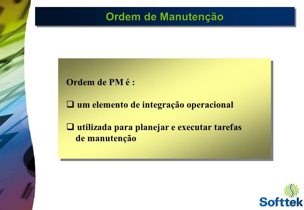 Aviso de manutenção em espera (aberta) Nota de manutenção em Processo Ordem de manutenção Criar Ordem de Manutenção c/ Nota Criar Ordem de Manutenção c/ Nota