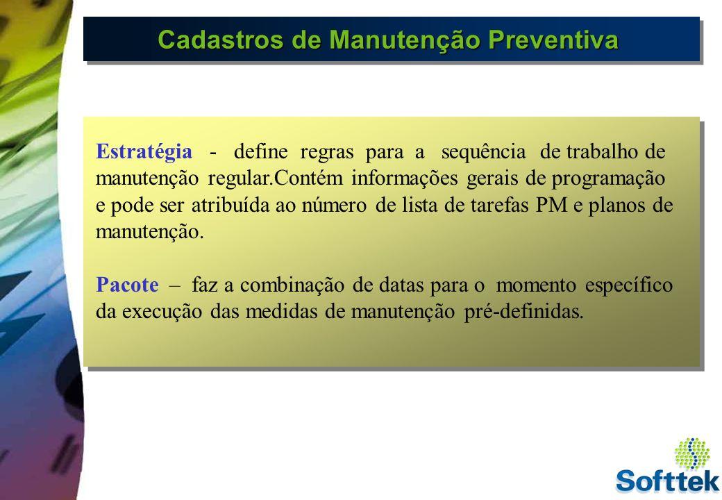 Estratégias de Manutenção Estrategia A P1 Mensal P2 Semestral P3 A cada 2 anos