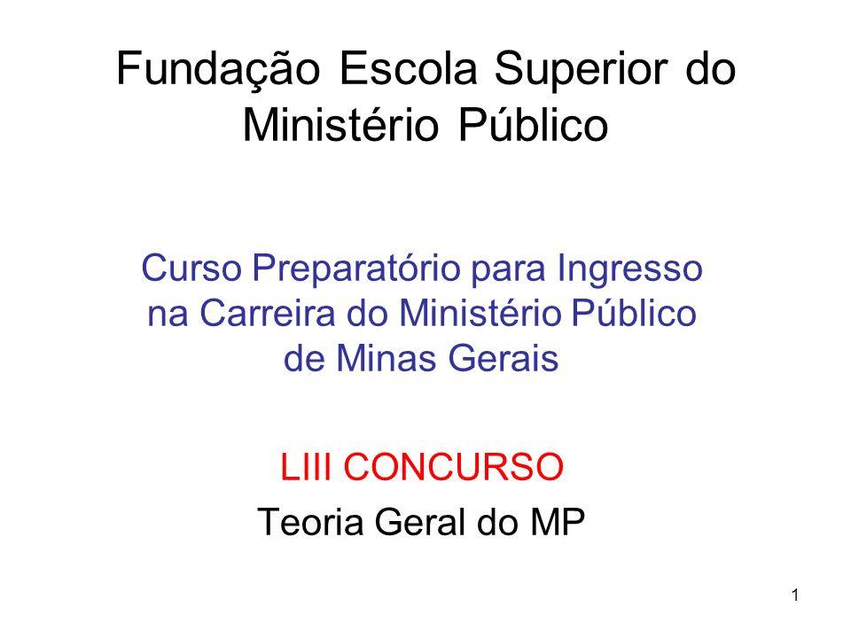 1 Fundação Escola Superior do Ministério Público Curso Preparatório para Ingresso na Carreira do Ministério Público de Minas Gerais LIII CONCURSO Teor
