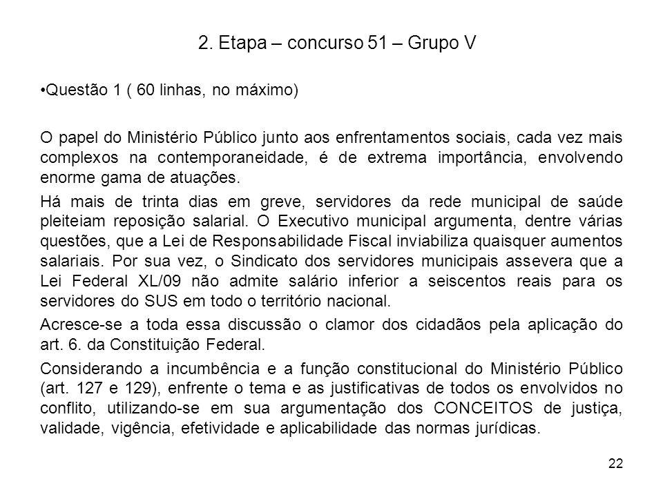 22 2. Etapa – concurso 51 – Grupo V Questão 1 ( 60 linhas, no máximo) O papel do Ministério Público junto aos enfrentamentos sociais, cada vez mais co