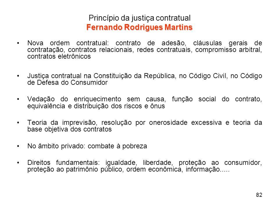 82 Fernando Rodrigues Martins Princípio da justiça contratual Fernando Rodrigues Martins Nova ordem contratual: contrato de adesão, cláusulas gerais d