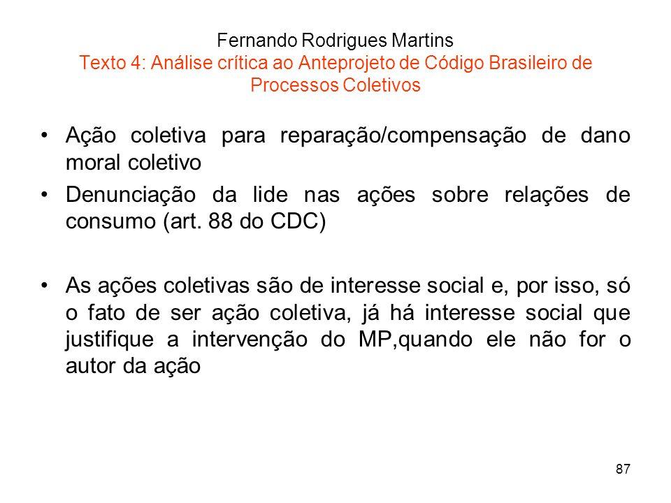 87 Fernando Rodrigues Martins Texto 4: Análise crítica ao Anteprojeto de Código Brasileiro de Processos Coletivos Ação coletiva para reparação/compens