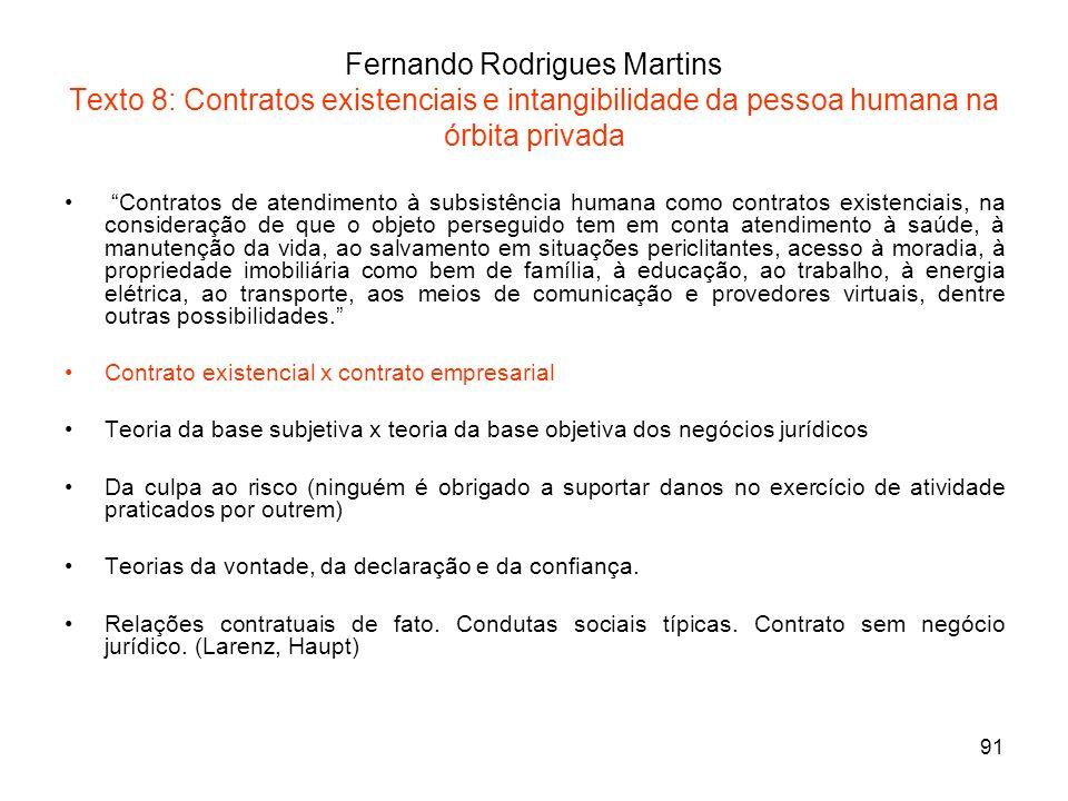 91 Fernando Rodrigues Martins Texto 8: Contratos existenciais e intangibilidade da pessoa humana na órbita privada Contratos de atendimento à subsistê