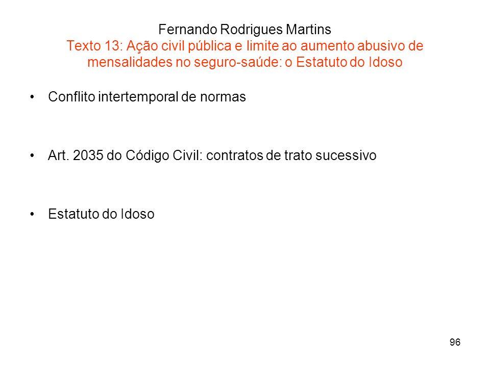 96 Fernando Rodrigues Martins Texto 13: Ação civil pública e limite ao aumento abusivo de mensalidades no seguro-saúde: o Estatuto do Idoso Conflito i
