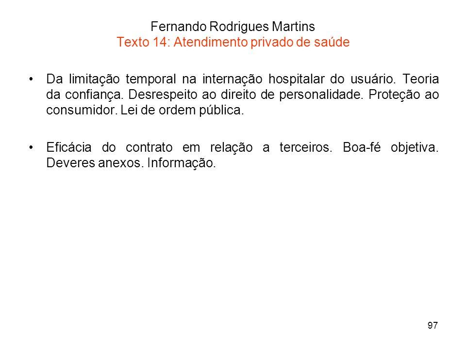 97 Fernando Rodrigues Martins Texto 14: Atendimento privado de saúde Da limitação temporal na internação hospitalar do usuário. Teoria da confiança. D