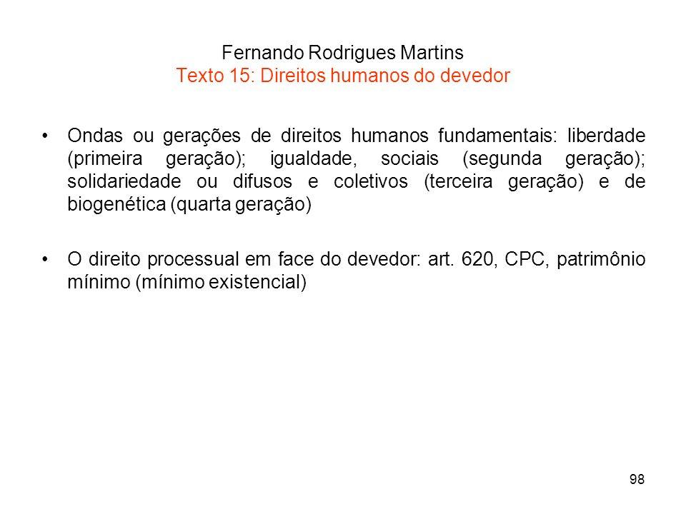 98 Fernando Rodrigues Martins Texto 15: Direitos humanos do devedor Ondas ou gerações de direitos humanos fundamentais: liberdade (primeira geração);