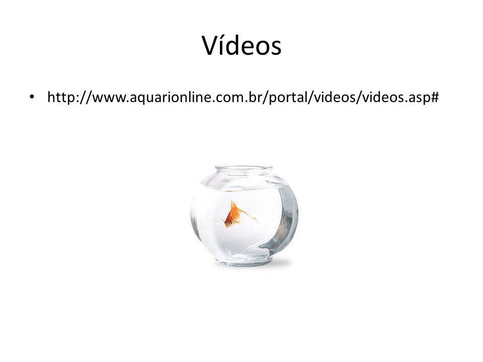 Vídeos http://www.aquarionline.com.br/portal/videos/videos.asp#