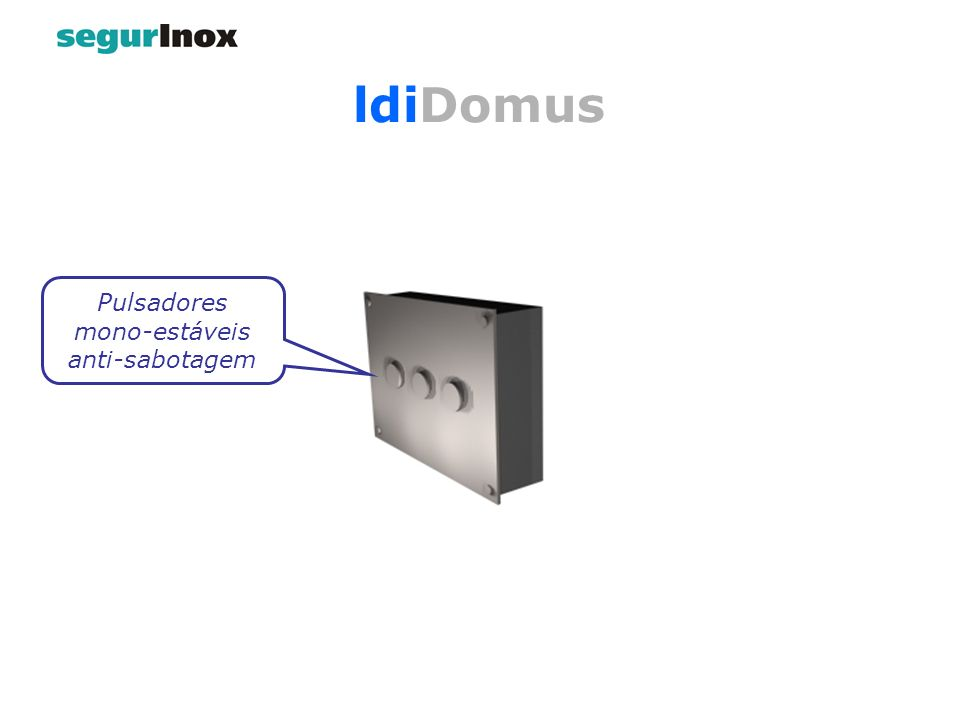 Pulsadores mono-estáveis anti-sabotagem ldiDomus