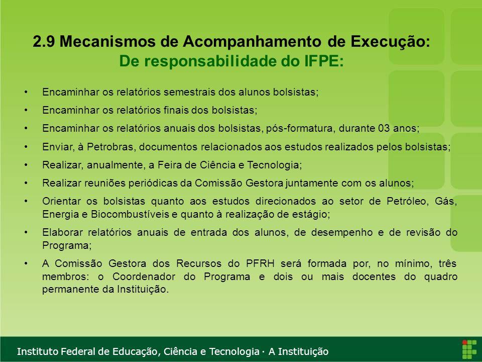 Instituto Federal de Educação, Ciência e Tecnologia · A Instituição 2.9 Mecanismos de Acompanhamento de Execução: De responsabilidade do IFPE: Encamin