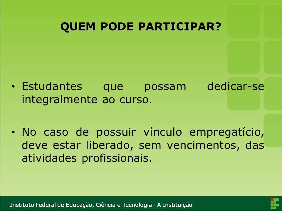 Instituto Federal de Educação, Ciência e Tecnologia · A Instituição QUAIS OS OBJETIVOS.