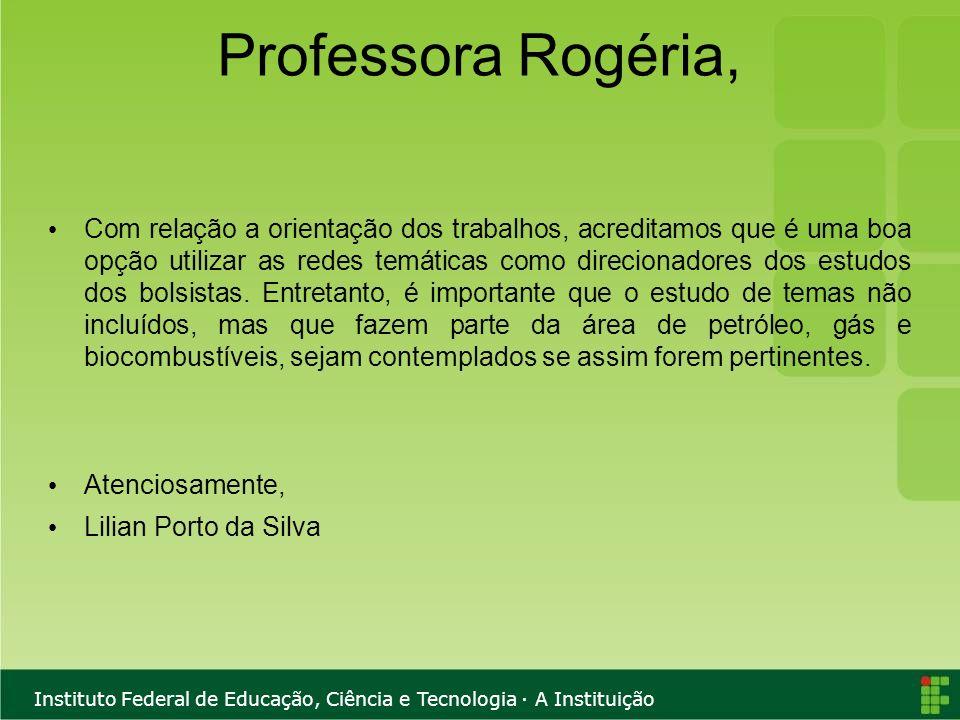 Instituto Federal de Educação, Ciência e Tecnologia · A Instituição Professora Rogéria, Com relação a orientação dos trabalhos, acreditamos que é uma