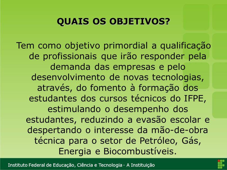 Instituto Federal de Educação, Ciência e Tecnologia · A Instituição PODE EXISTIR O ACÚMULO DE BOLSAS.