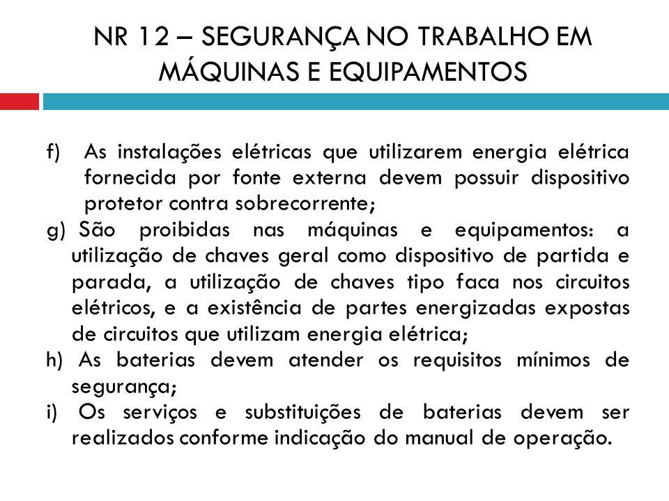 f) As instalações elétricas que utilizarem energia elétrica fornecida por fonte externa devem possuir dispositivo protetor contra sobrecorrente; g) Sã