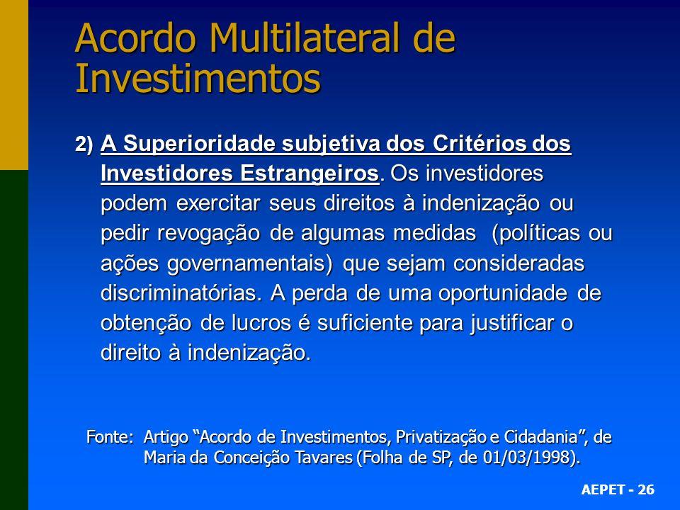 AEPET - 26 Acordo Multilateral de Investimentos 2) A Superioridade subjetiva dos Critérios dos Investidores Estrangeiros.