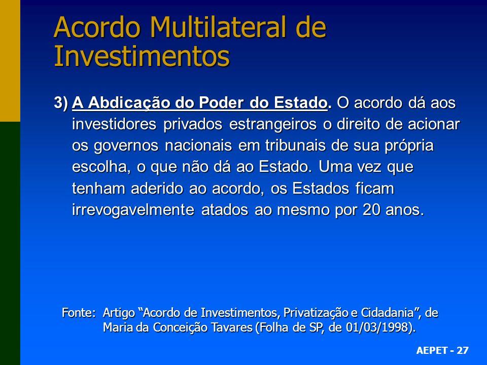 AEPET - 27 Acordo Multilateral de Investimentos 3)A Abdicação do Poder do Estado.