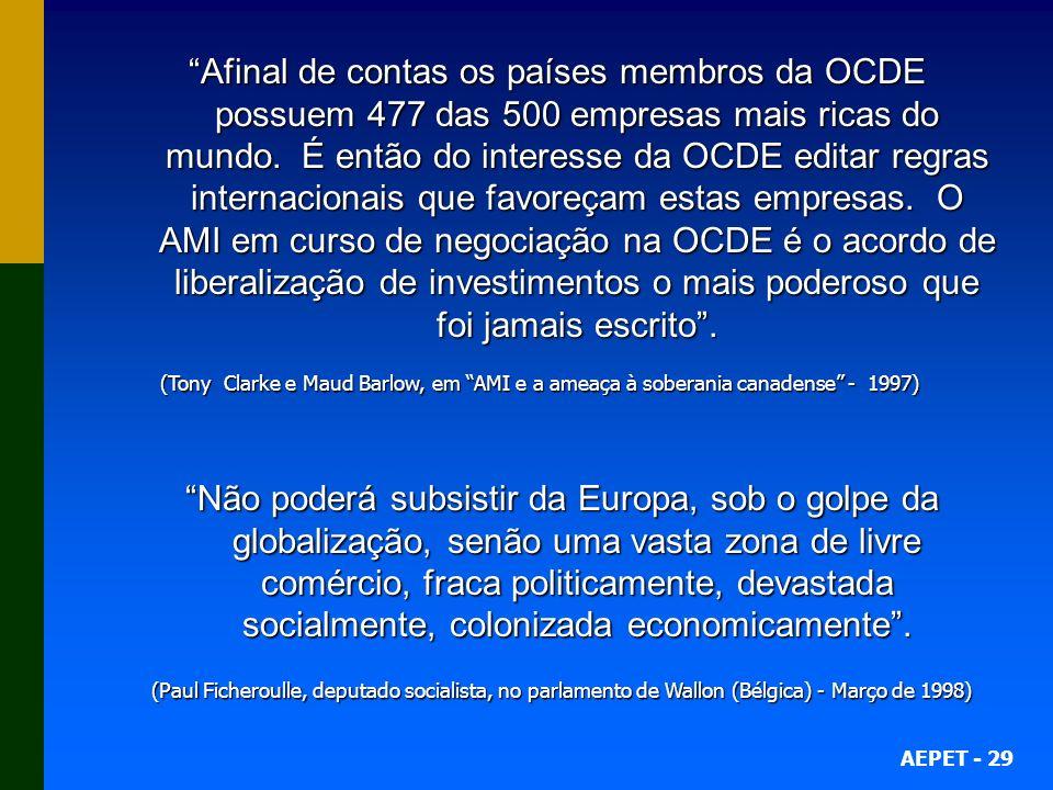 AEPET - 29 Afinal de contas os países membros da OCDE possuem 477 das 500 empresas mais ricas do mundo.