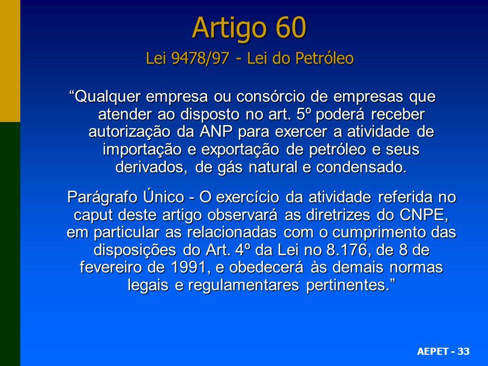 AEPET - 33 Qualquer empresa ou consórcio de empresas que atender ao disposto no art.
