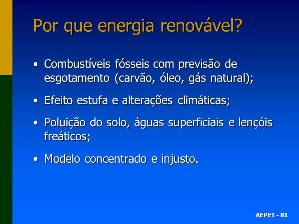 AEPET - 81 Por que energia renovável.