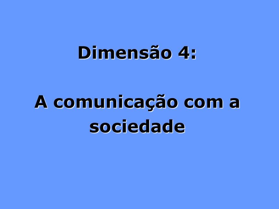 Dimensão 4: A comunicação com a sociedade