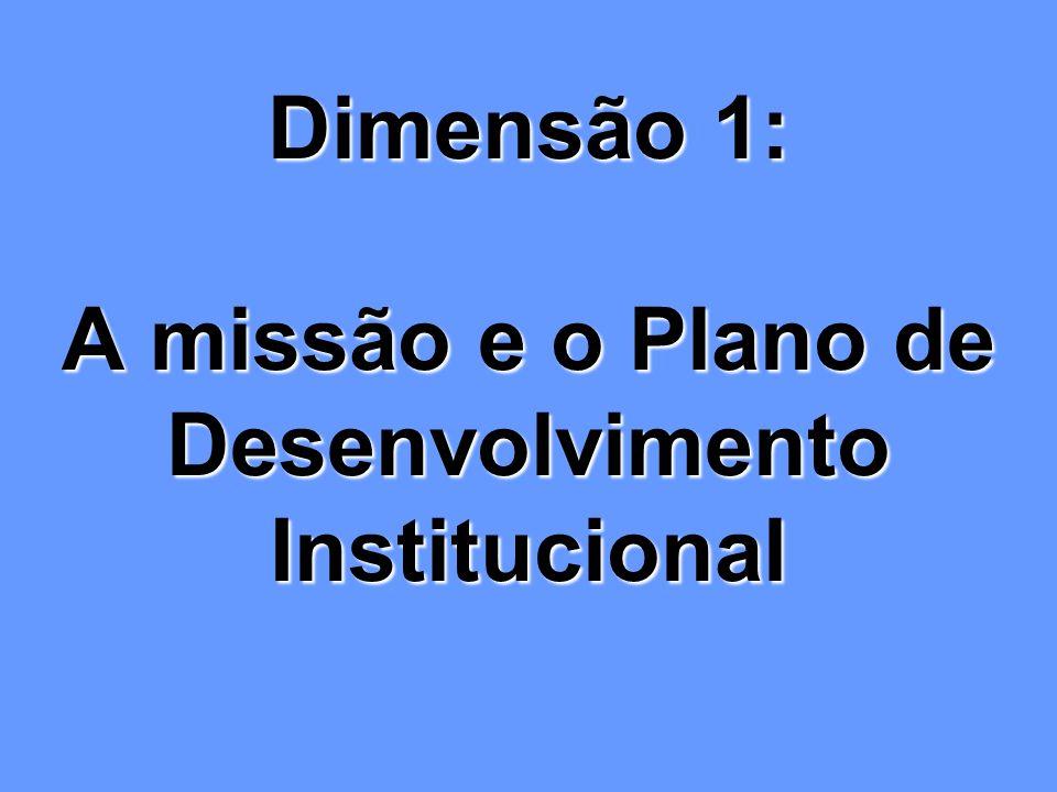 Dimensão 1: A missão e o Plano de Desenvolvimento Institucional
