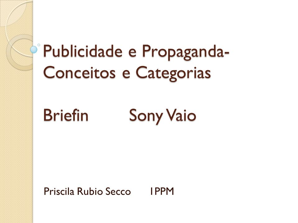 Publicidade e Propaganda- Conceitos e Categorias Briefin Sony Vaio Priscila Rubio Secco 1PPM