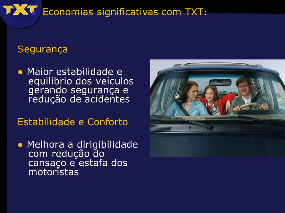 Segurança Maior estabilidade e equilíbrio dos veículos gerando segurança e redução de acidentes Estabilidade e Conforto Melhora a dirigibilidade com r
