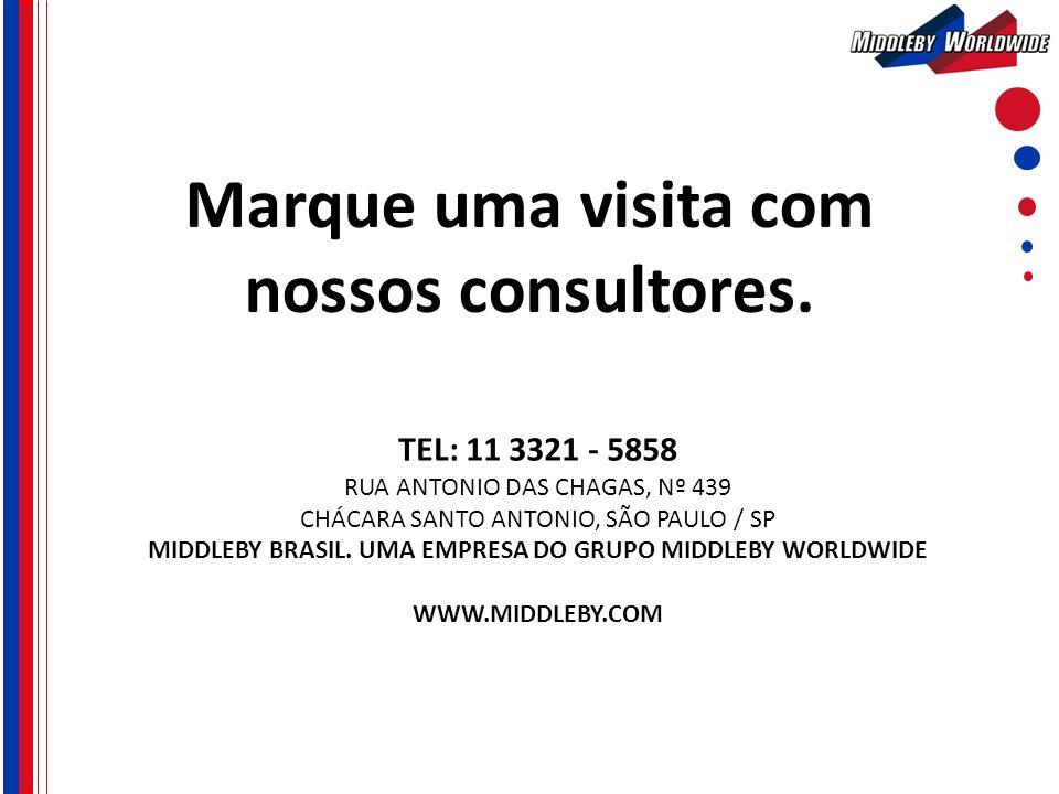 TEL: 11 3321 - 5858 RUA ANTONIO DAS CHAGAS, Nº 439 CHÁCARA SANTO ANTONIO, SÃO PAULO / SP MIDDLEBY BRASIL. UMA EMPRESA DO GRUPO MIDDLEBY WORLDWIDE WWW.