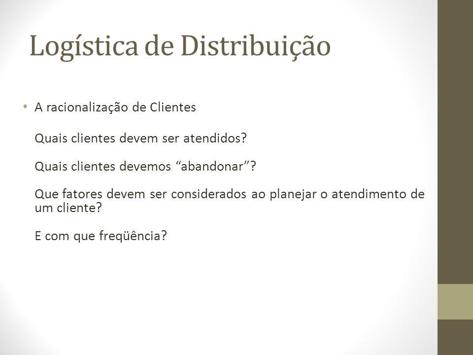 A racionalização de Clientes Quais clientes devem ser atendidos.