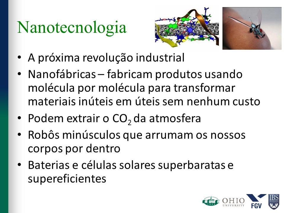 Nanotecnologia A próxima revolução industrial Nanofábricas – fabricam produtos usando molécula por molécula para transformar materiais inúteis em útei