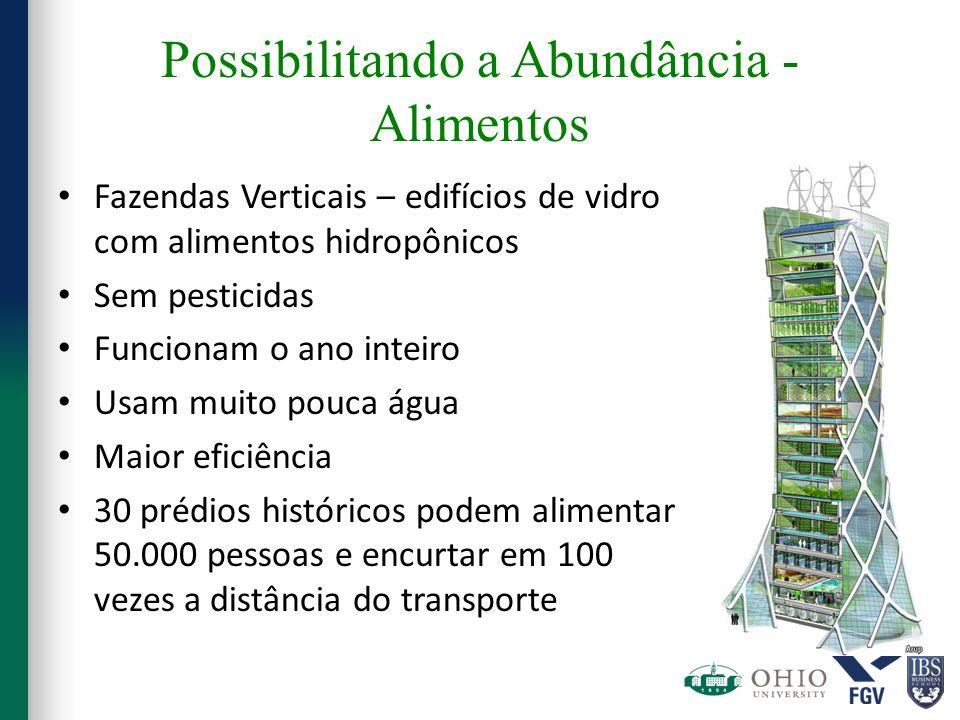 Possibilitando a Abundância - Alimentos Fazendas Verticais – edifícios de vidro com alimentos hidropônicos Sem pesticidas Funcionam o ano inteiro Usam