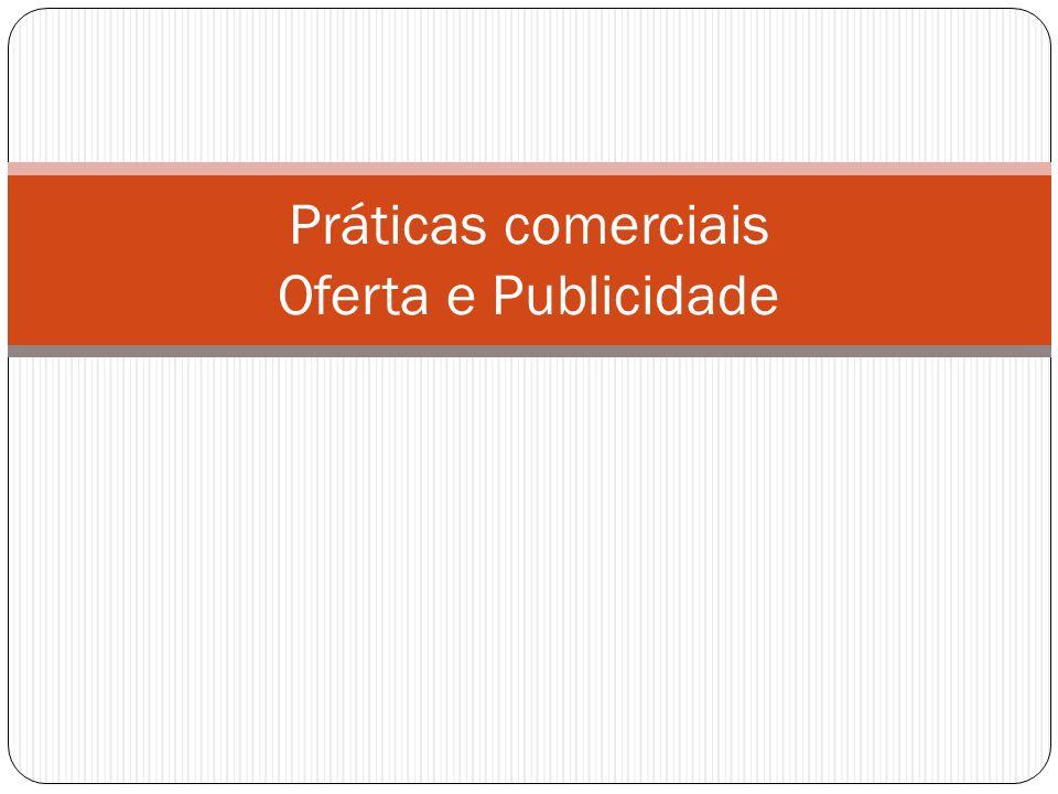Oferta e publicidade Publicidade abusiva (art.