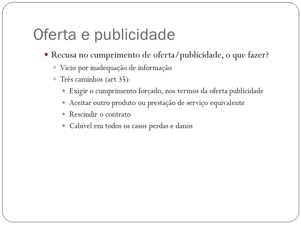 Oferta e publicidade Recusa no cumprimento de oferta/publicidade, o que fazer.