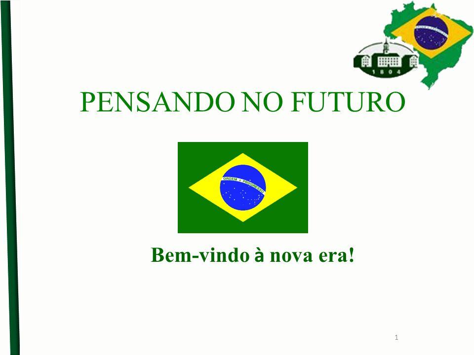 PENSANDO NO FUTURO Bem-vindo à nova era! 1